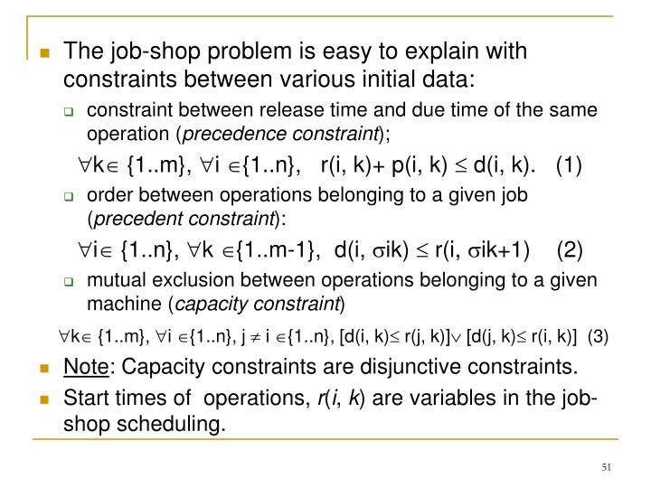 The job-shop problem is easy to explain with constraints between various initial data:
