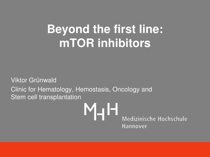 beyond the first line mtor inhibitors n.