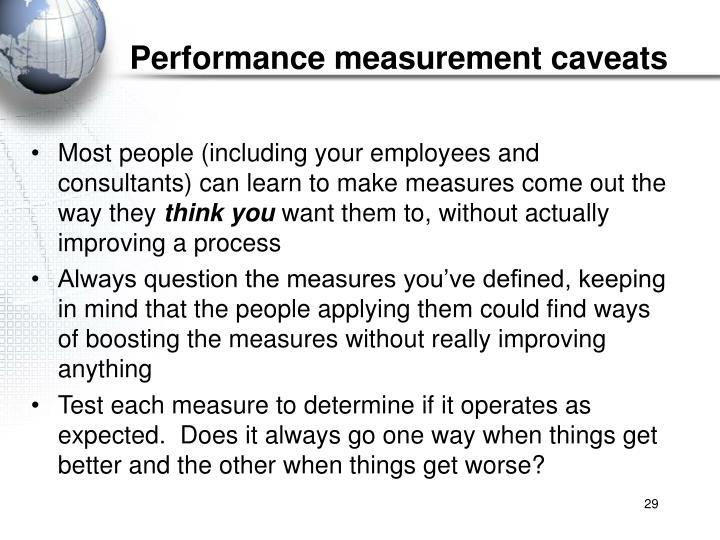Performance measurement caveats