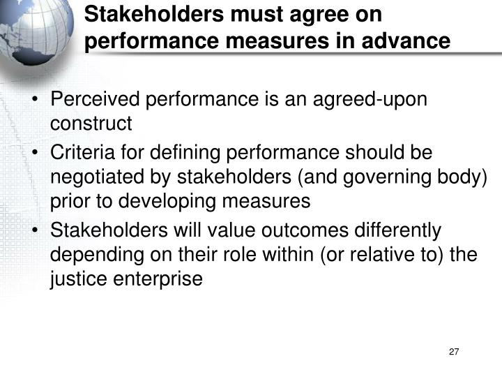 Stakeholders must agree on performance measures in advance