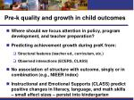 pre k quality and growth in child outcomes