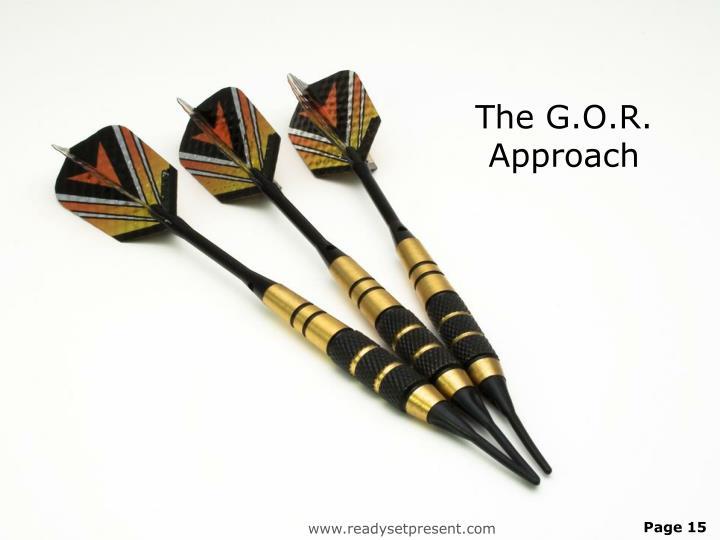 The G.O.R. Approach