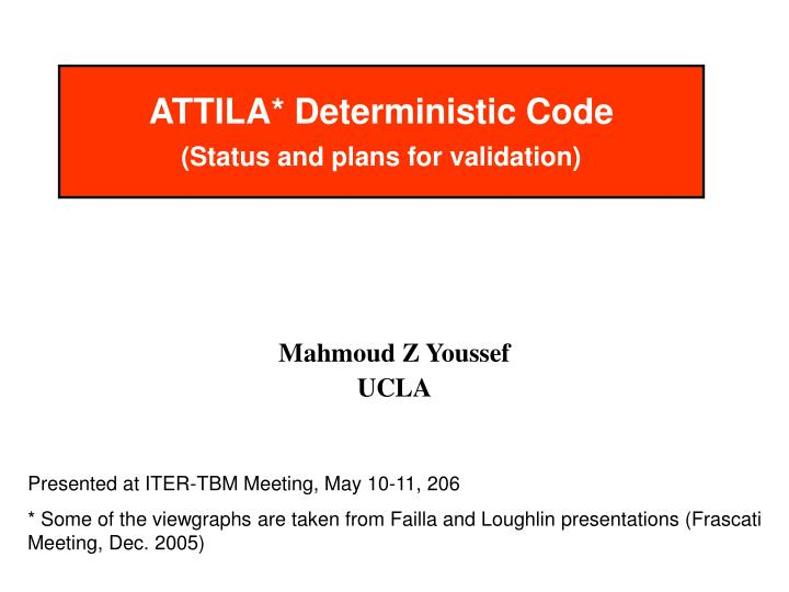 attila deterministic code status and plans for validation n.