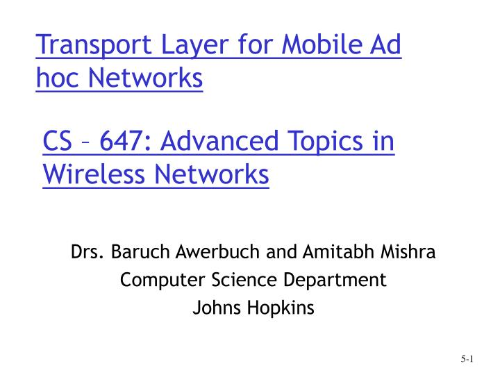cs 647 advanced topics in wireless networks n.