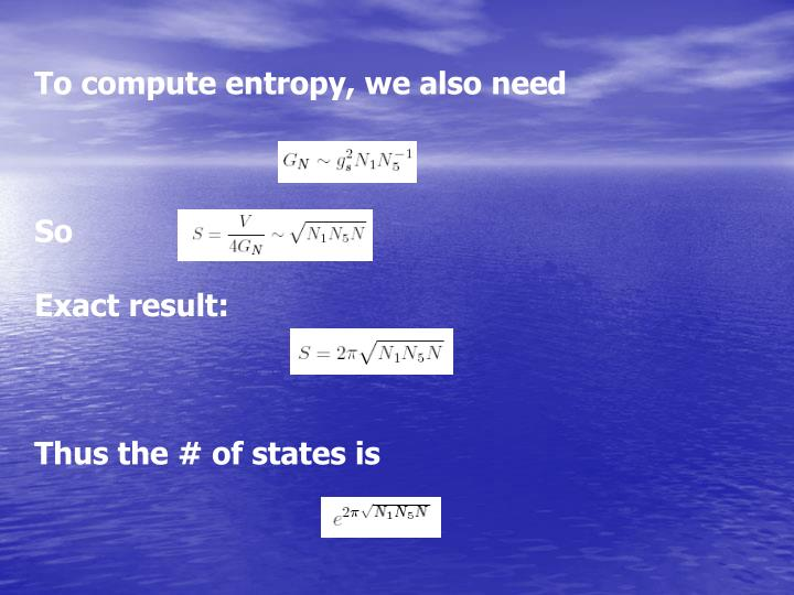 To compute entropy, we also need