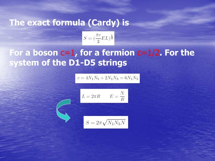 The exact formula (Cardy) is