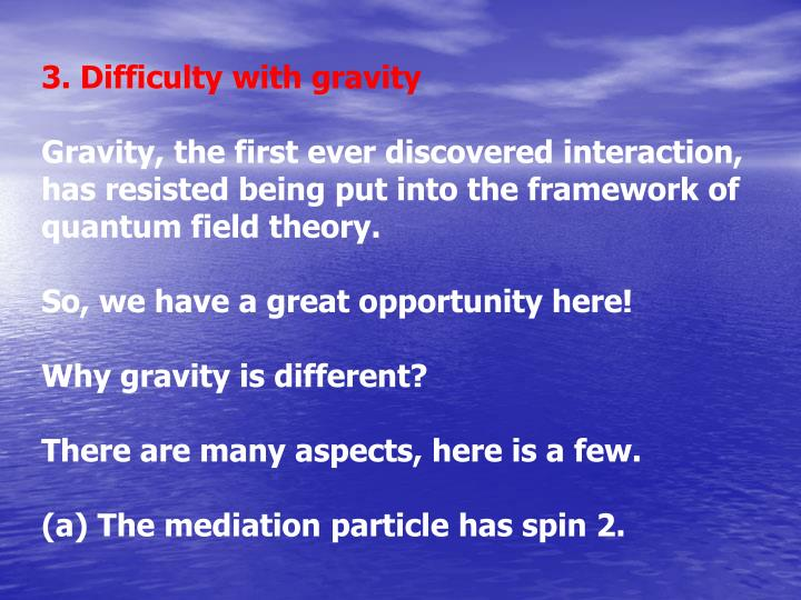 3. Difficulty with gravity