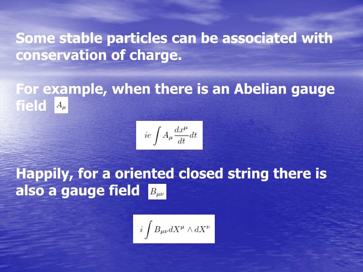 Some stable particles can be associated with