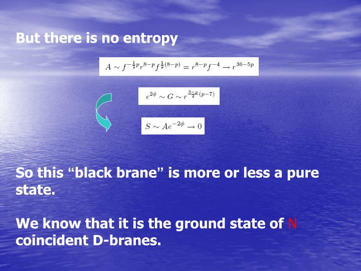 But there is no entropy