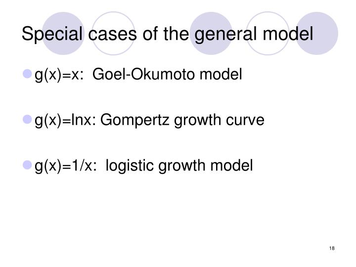 Special cases of the general model