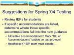 suggestions for spring 04 testing