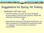 suggestions for spring 04 testing1