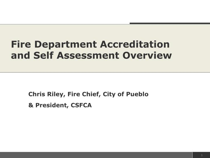 fire department accreditation and self assessment overview n.