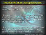the piostat study background cont