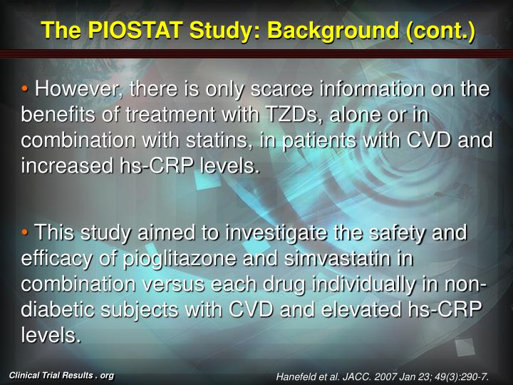 The PIOSTAT Study: Background (cont.)