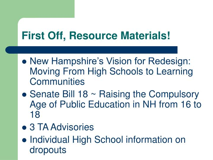 First off resource materials
