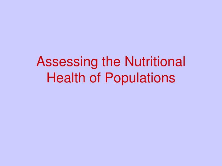 assessing the nutritional health of populations n.
