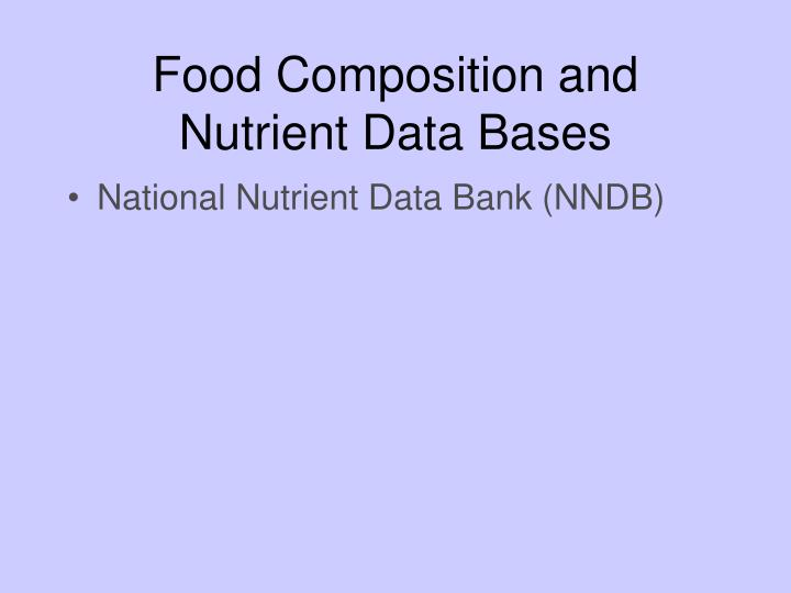 Food Composition and Nutrient Data Bases