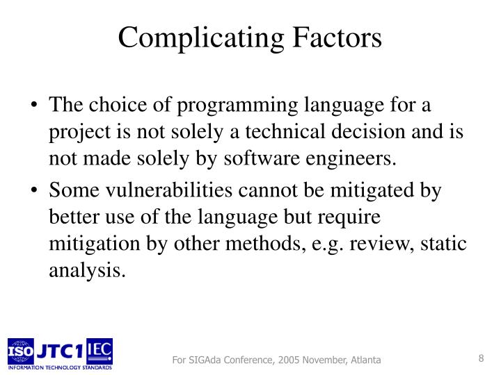 The choice of programming language for a project is not solely a technical decision and is not made solely by software engineers.
