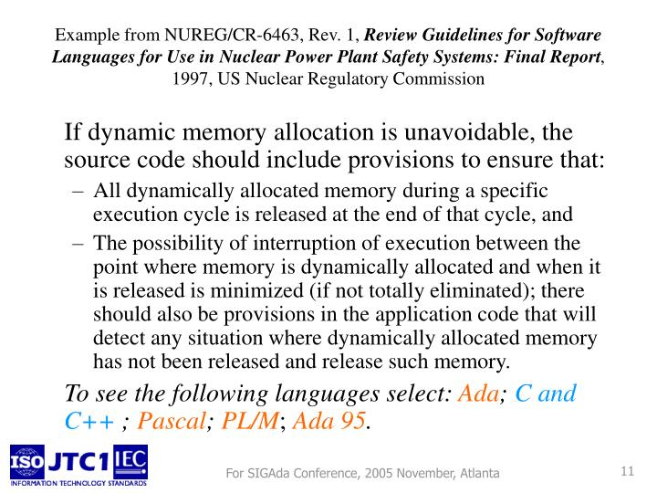 If dynamic memory allocation is unavoidable, the source code should include provisions to ensure that: