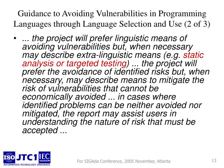 ... the project will prefer linguistic means of avoiding vulnerabilities but, when necessary may describe extra-linguistic means (e.g.