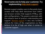 need some one to help your customer try implementing help desk support6