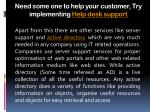 need some one to help your customer try implementing help desk support7