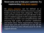 need some one to help your customer try implementing help desk support8