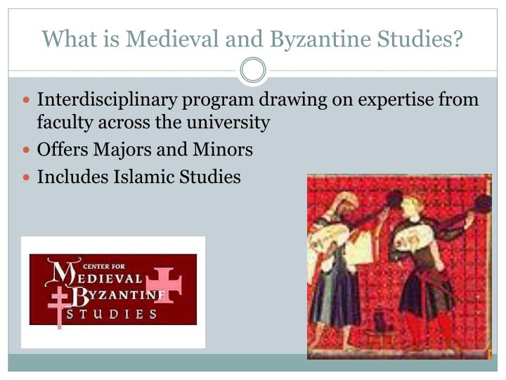What is Medieval and Byzantine Studies?