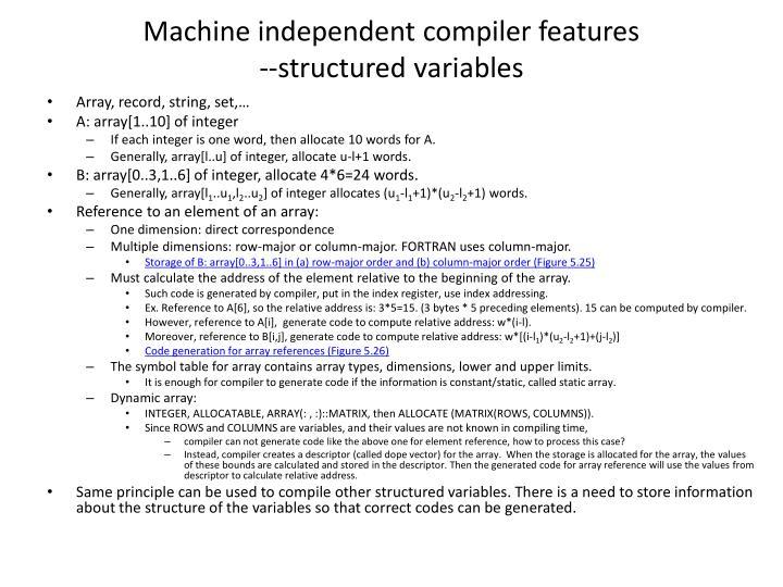Machine independent compiler features