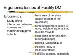 ergonomic issues of facility dm