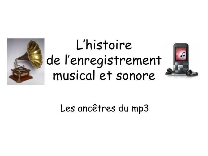 l histoire de l enregistrement musical et sonore n.