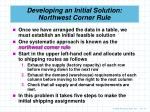 developing an initial solution northwest corner rule