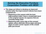 solving the executive furniture corporation problem with modi3