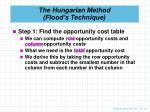 the hungarian method flood s technique1