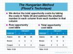 the hungarian method flood s technique3