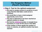 the hungarian method flood s technique4
