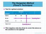 the hungarian method flood s technique5