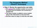 the hungarian method flood s technique6