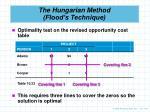 the hungarian method flood s technique8