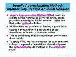 vogel s approximation method another way to find an initial solution