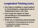 longitudinal thinking cont