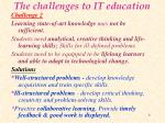 the challenges to it education1
