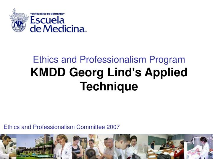 ethics and professionalism program kmdd georg lind s applied technique n.