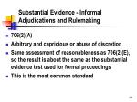 substantial evidence informal adjudications and rulemaking