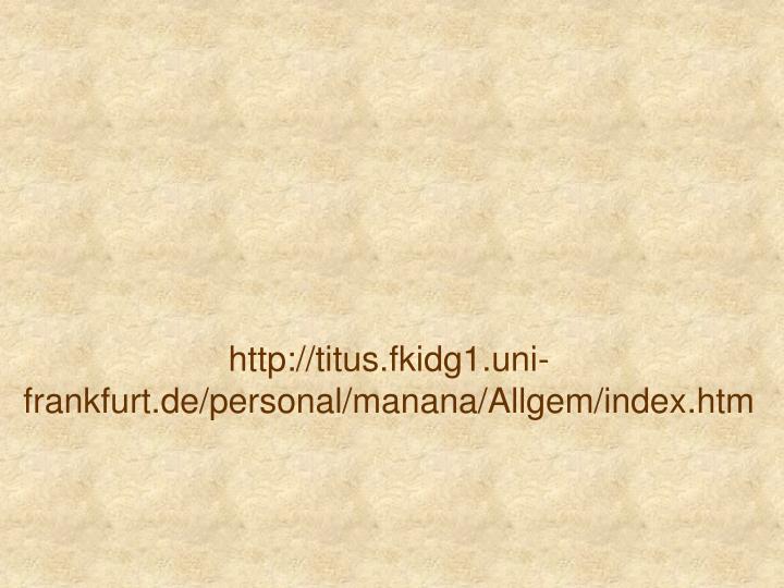 Http titus fkidg1 uni frankfurt de personal manana allgem index htm