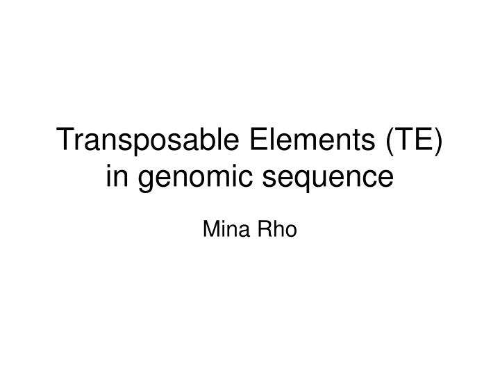 transposable elements te in genomic sequence n.