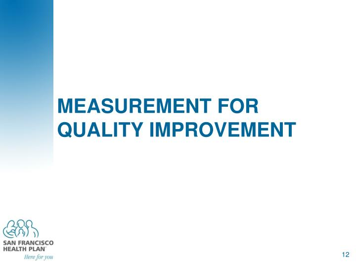 Measurement for quality improvement