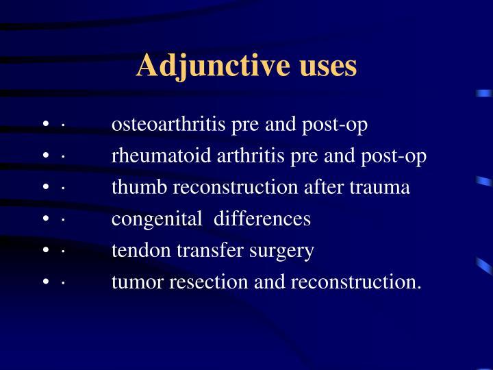 Adjunctive uses