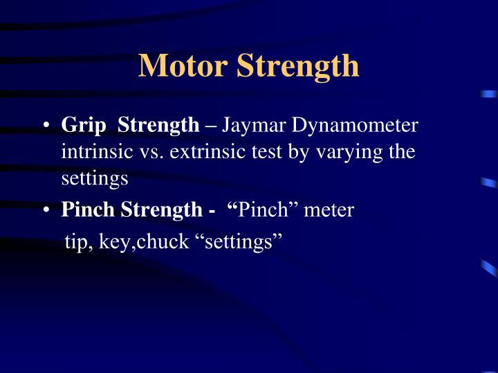 Motor strength